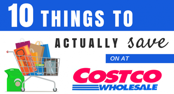 Costco Shopping Tricks: 10 Things to Buy at Costco to Actually Save Money