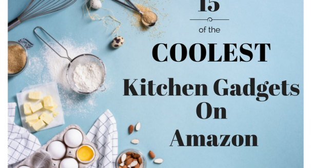 15 Coolest Kitchen Gadgets for Food Lovers