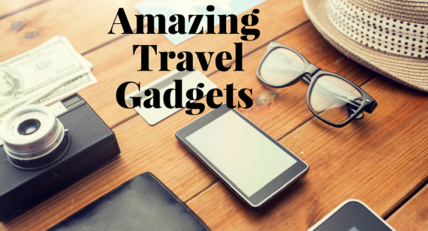Amazing gadgets that will completely change your travel experience